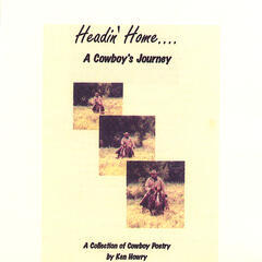 Headin' Home...A Cowboy's Journey