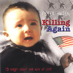 Killing Again (13 Songs about our way of life)