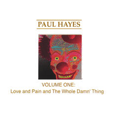 Vol. 1: Love and Pain and The Whole Damn' Thing