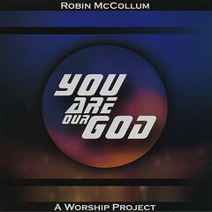 You Are Our God - A Worship Project