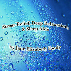 Sleep Aide, Stress Relief and Guided Relaxation