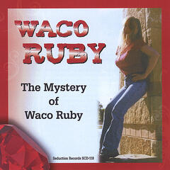 The Mystery of Waco Ruby