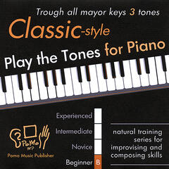 Play the Tones for Piano - Classic Style - Trough all mayor keys 3 tones