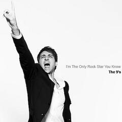 I'm The Only Rock Star You Know - Single
