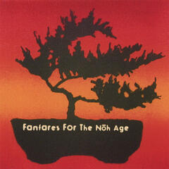 Fanfares For The Noh Age