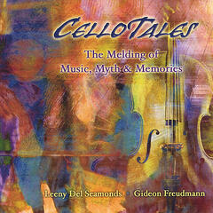 CelloTales: The Melding of Music, Myth & Memories