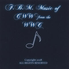 F,B,M Music of C W W of the W W C