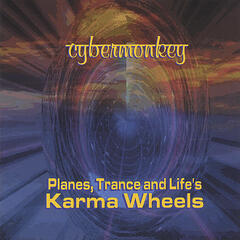Planes, Trance and Life's Karma Wheels