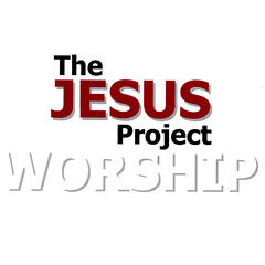 The Jesus Project - Worship