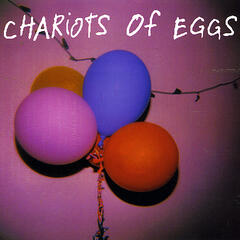 Chariots of Eggs
