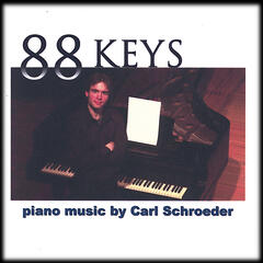 88 Keys: Piano Music by Carl Schroeder