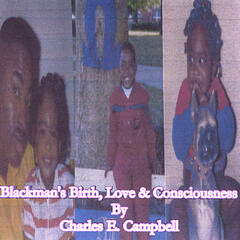 Blackman's Birth, Love And Consciousness
