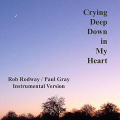 Crying Deep Down In My Heart - Single ~ Instrumental Version