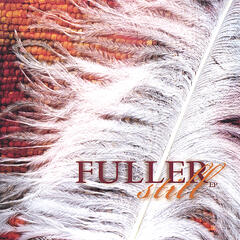 The Fuller Still EP