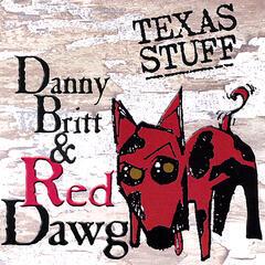 Danny Britt & Red Dawg - Texas Stuff