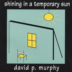 shining in a temporary sun