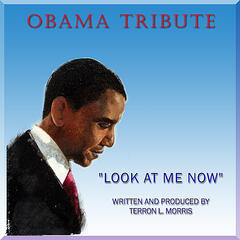 Look At Me Now (Obama Tribute)