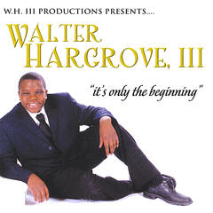 "Walter Hargrove III ""it's only the beginning"""