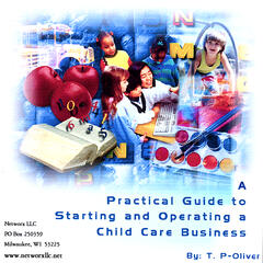 A Practical Guide to Starting and Operating a Child Care Business