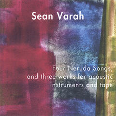 Four Neruda Songs, and three works for acoustic instruments and tape