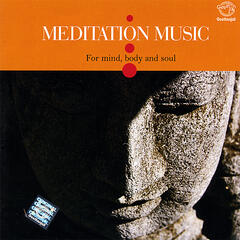 Meditation Music For Mind, Body & Soul