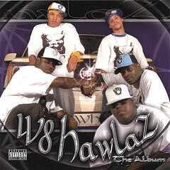 W8 Hawlaz....the Album