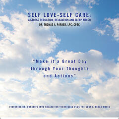 Self Love-Self Care - A Stress Reduction, Relaxation and Sleep Aid CD