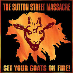 Set Your Goats On Fire!