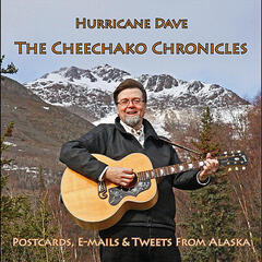 The Cheechako Chronicles: Postcards, E-mails & Tweets From Alaska