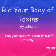 Rid Your Body of Toxins