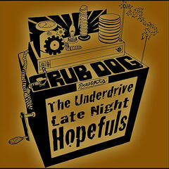 Late Night Hopefuls (Grub Dog Presents The Underdrive)