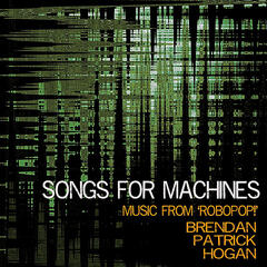Songs For Machines - Music From RoboPop!