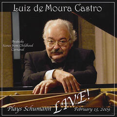 Luiz de Moura Castro plays Schumann LIVE, Arabeske, Scenes from Childhood, Carnaval