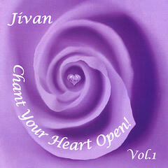Chant Your Heart Open, Vol. 1