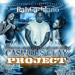 Cashious Clay Project (feat. DJ Ron G)