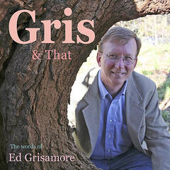 Gris & That(The Words of Ed Grisamore)