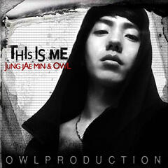 This Is Me (feat. Jung Jae Min & Owl)