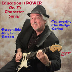 Education is Power Dr. T's Character Songs