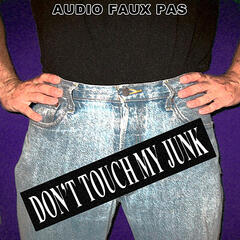 Don't Touch My Junk (T.S.A.)