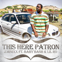 This Here Patron (feat. Baby Bash & Lil Ro)