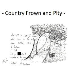 Country Frown and Pity