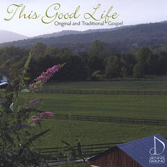 This Good Life: Original and Traditional Gospel