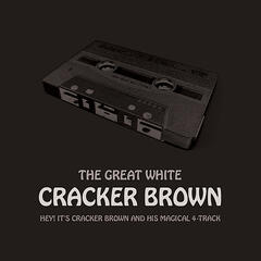 Hey! It's Cracker Brown and His Magical 4-Track