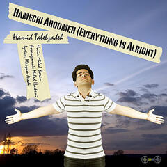 Hamechi Aroomeh (Everything Is Alright)
