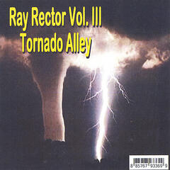 Ray Rector Tornado Alley, Vol. lll