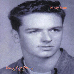 Done You Wrong (60's Music, Vol. 1)