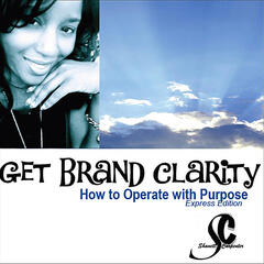 How to Operate with Purpose: Get Brand Clarity