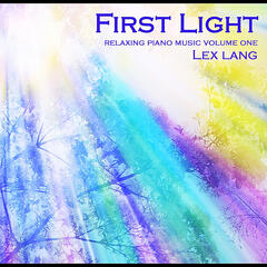 First Light (Relaxing Piano Music, Vol. One)