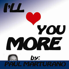 I'll Love You More