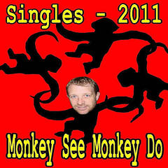 Monkey See Monkey Do  - Single